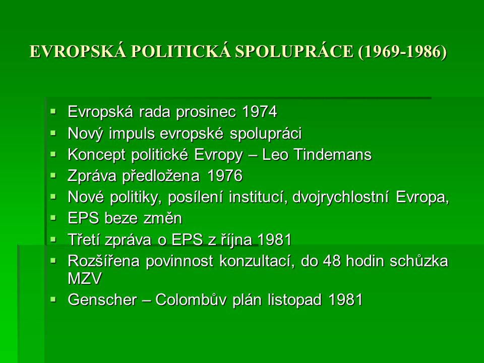 EVROPSKÁ POLITICKÁ SPOLUPRÁCE (1969-1986)