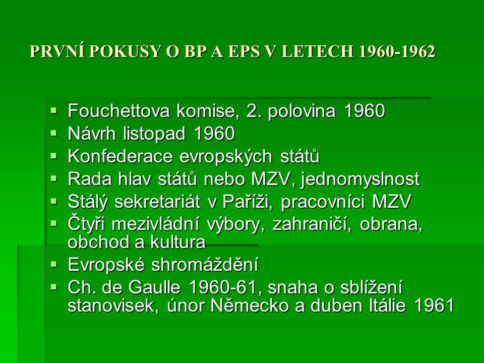 PRVNÍ POKUSY O BP A EPS V LETECH 1960-1962