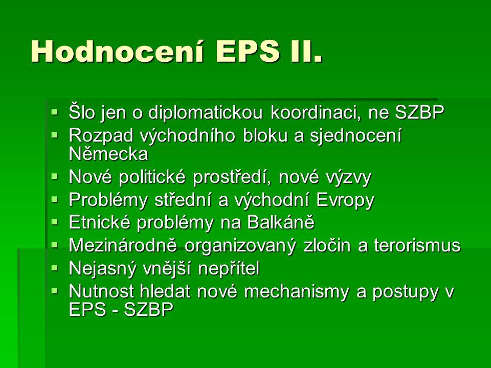 Hodnocení EPS II. Šlo jen o diplomatickou koordinaci, ne SZBP