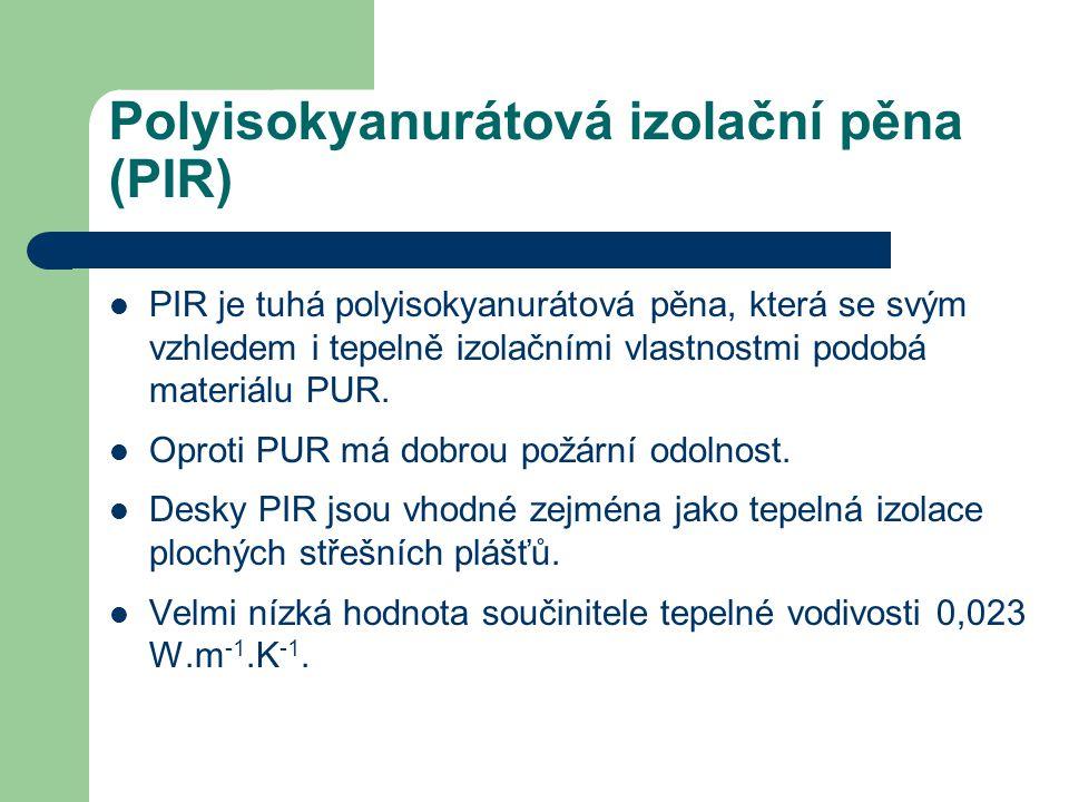 Polyisokyanurátová izolační pěna (PIR)