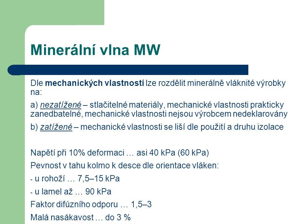 Minerální vlna MW Dle mechanických vlastností lze rozdělit minerálně vláknité výrobky na: