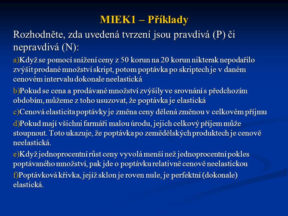 MIEK1 – Příklady Rozhodněte, zda uvedená tvrzení jsou pravdivá (P) či nepravdivá (N):