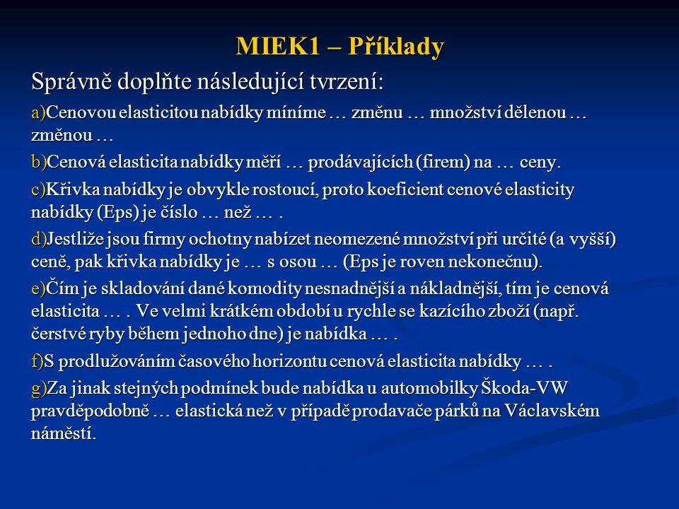 MIEK1 – Příklady Správně doplňte následující tvrzení: