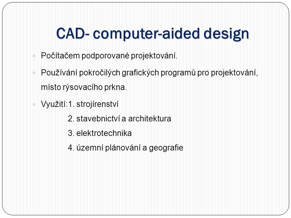 CAD- computer-aided design