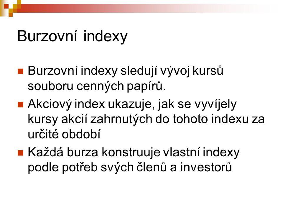 Burzovní indexy Burzovní indexy sledují vývoj kursů souboru cenných papírů.