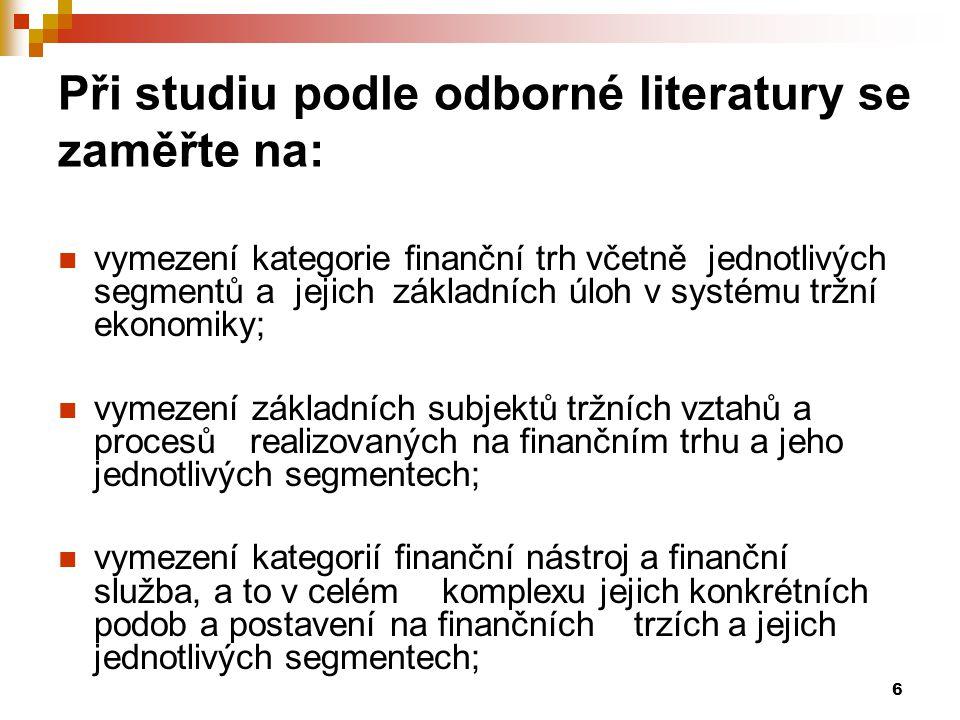 Při studiu podle odborné literatury se zaměřte na: