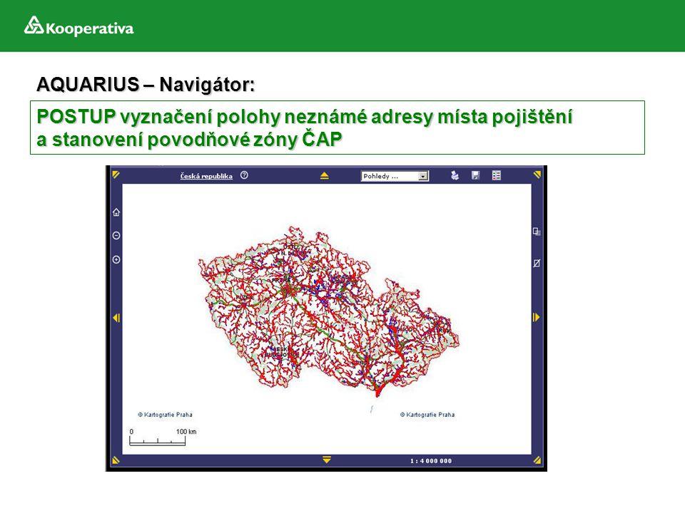 AQUARIUS – Navigátor: POSTUP vyznačení polohy neznámé adresy místa pojištění a stanovení povodňové zóny ČAP
