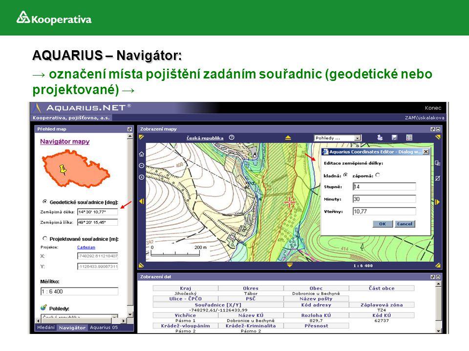 AQUARIUS – Navigátor: → označení místa pojištění zadáním souřadnic (geodetické nebo projektované) →