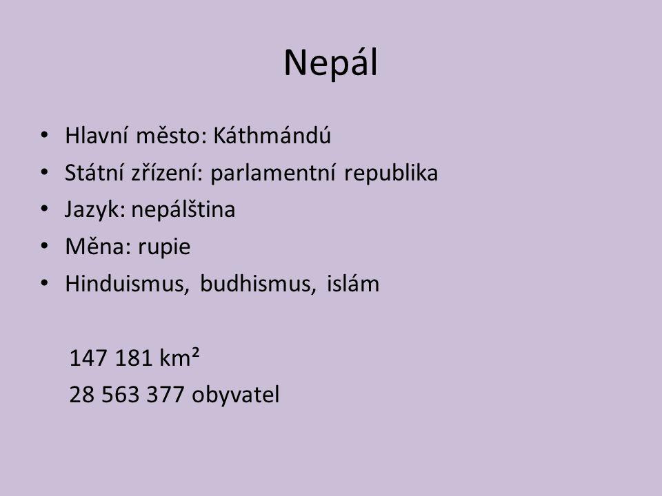 Nepál Hlavní město: Káthmándú Státní zřízení: parlamentní republika