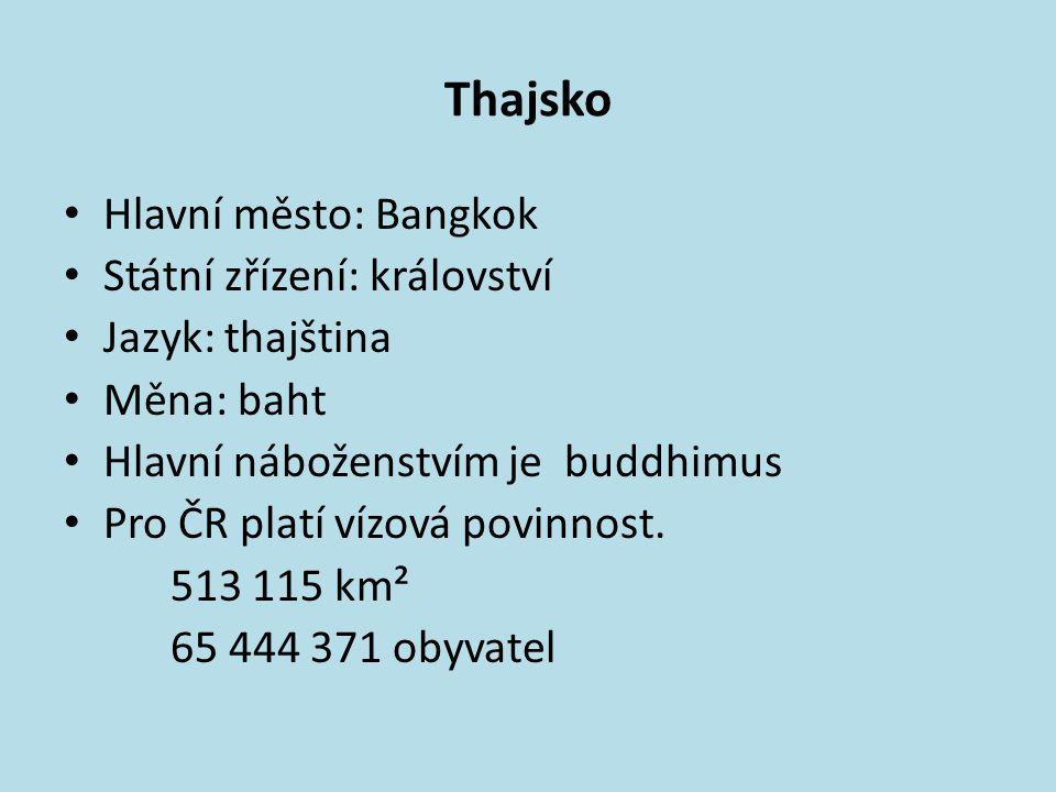 Thajsko Hlavní město: Bangkok Státní zřízení: království
