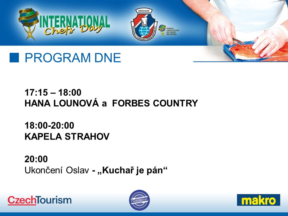 PROGRAM DNE 17:15 – 18:00 HANA LOUNOVÁ a FORBES COUNTRY 18:00-20:00