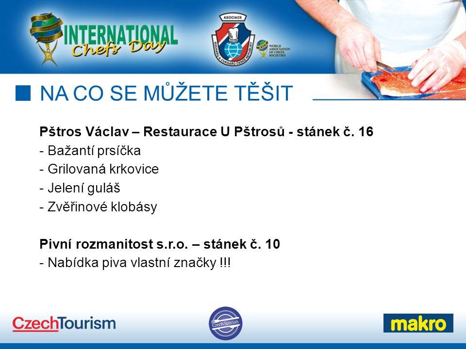 NA CO SE MŮŽETE TĚŠIT Pštros Václav – Restaurace U Pštrosů - stánek č. 16. Bažantí prsíčka. Grilovaná krkovice.