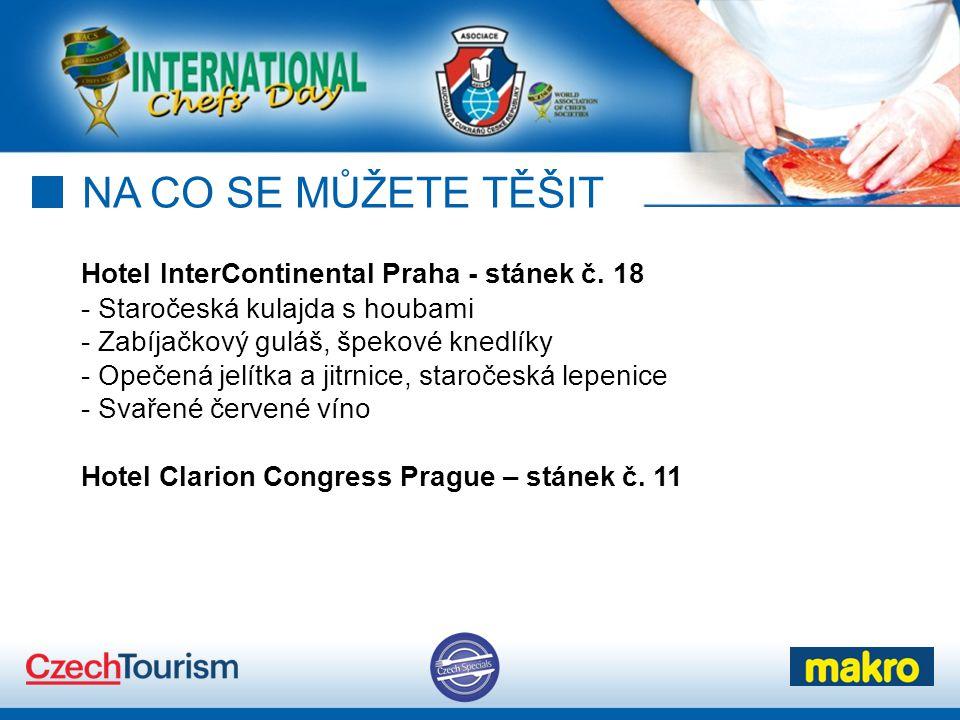 NA CO SE MŮŽETE TĚŠIT Hotel InterContinental Praha - stánek č. 18 - Staročeská kulajda s houbami - Zabíjačkový guláš, špekové knedlíky.