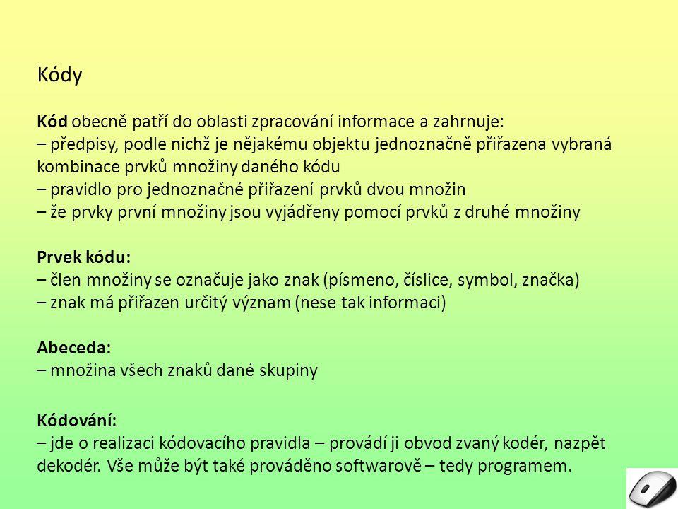 Kódy Kód obecně patří do oblasti zpracování informace a zahrnuje: