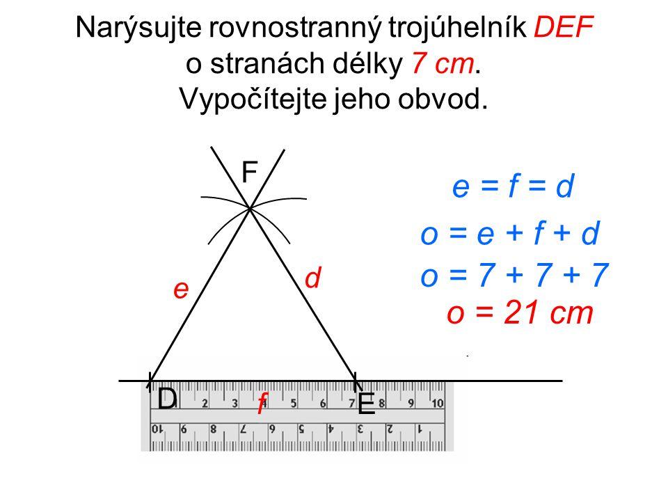 e = f = d o = e + f + d o = 7 + 7 + 7 o = 21 cm