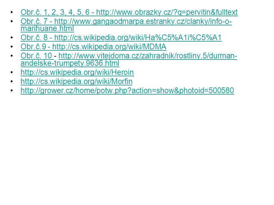 Obr.č. 1, 2, 3, 4, 5, 6 - http://www.obrazky.cz/ q=pervitin&fulltext