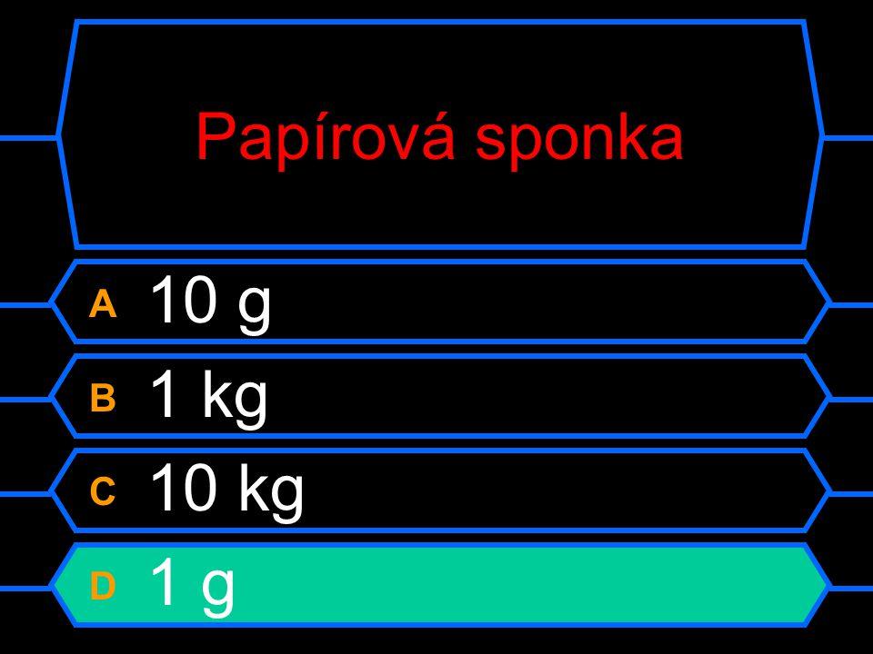 Papírová sponka A 10 g B 1 kg C 10 kg D 1 g