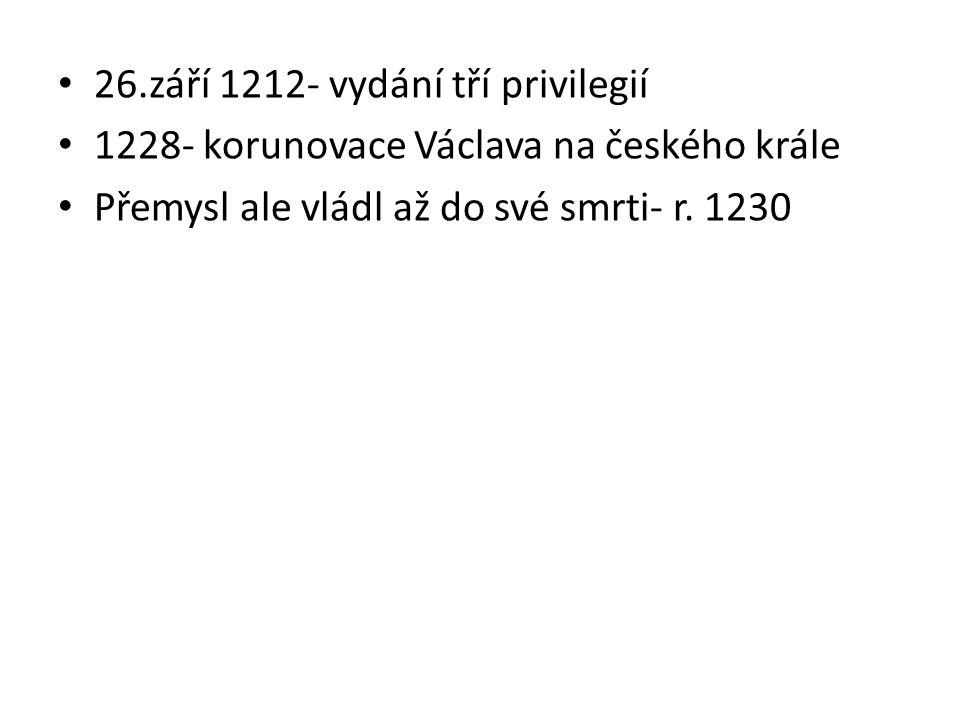 26.září 1212- vydání tří privilegií