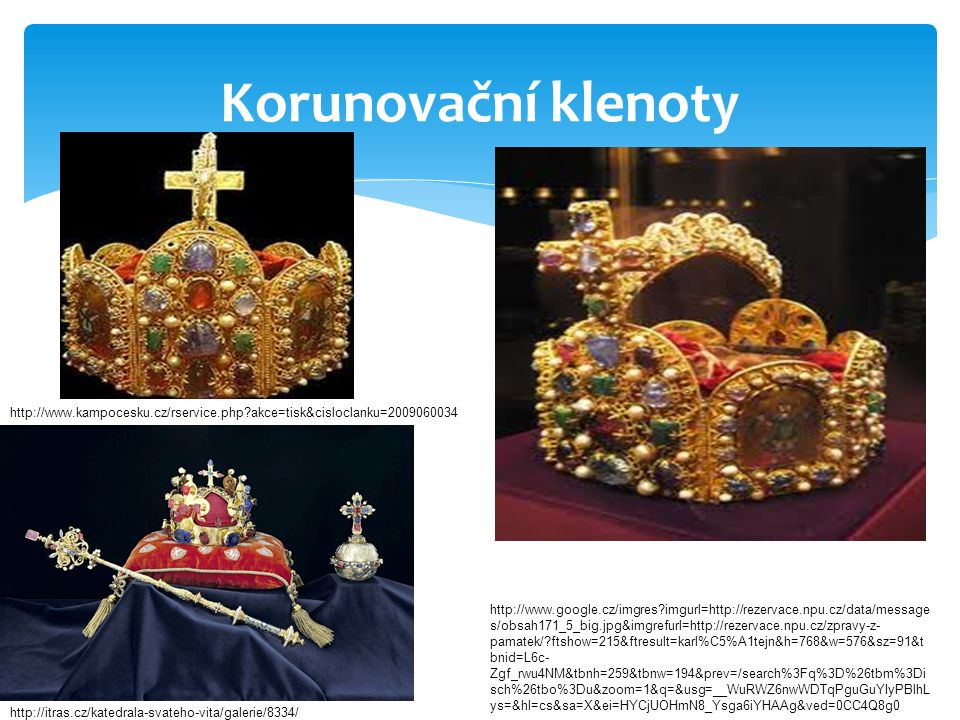 Korunovační klenoty http://www.kampocesku.cz/rservice.php akce=tisk&cisloclanku=2009060034.