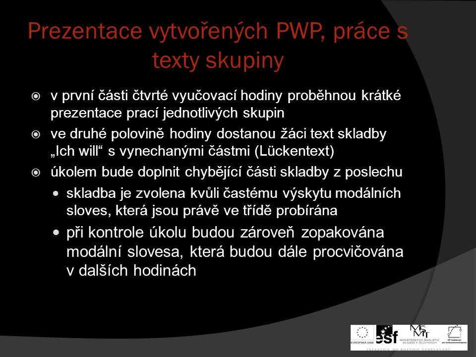 Prezentace vytvořených PWP, práce s texty skupiny
