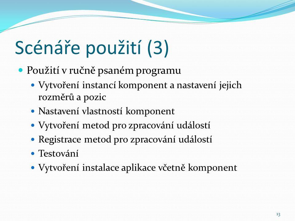 Scénáře použití (3) Použití v ručně psaném programu