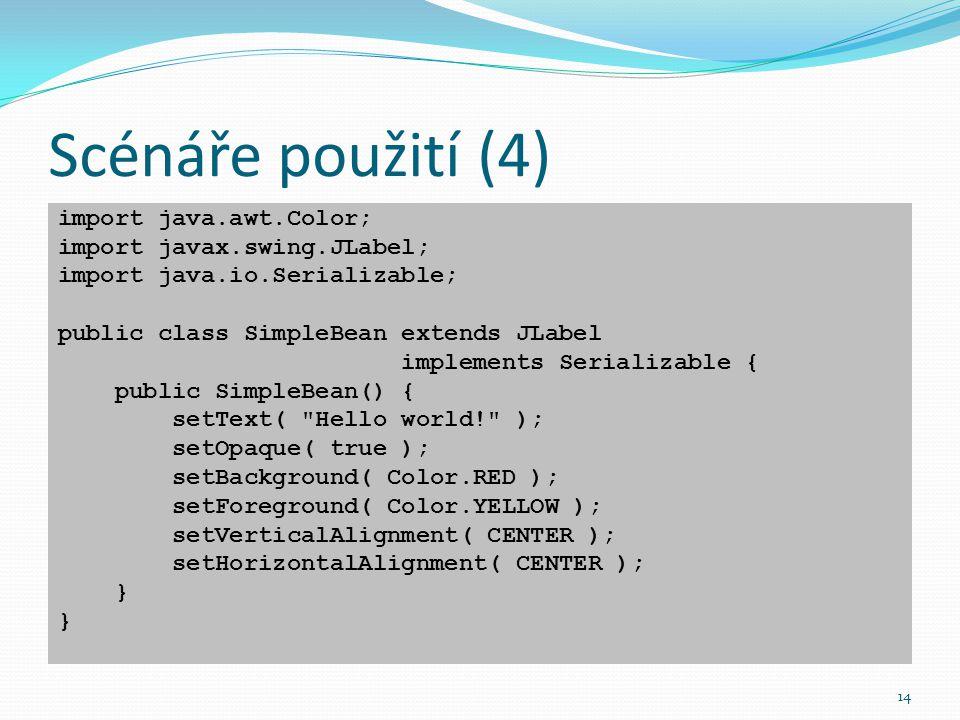 Scénáře použití (4) import java.awt.Color; import javax.swing.JLabel;
