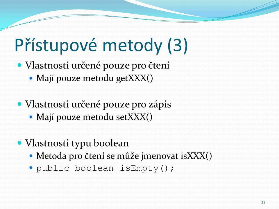 Přístupové metody (3) Vlastnosti určené pouze pro čtení