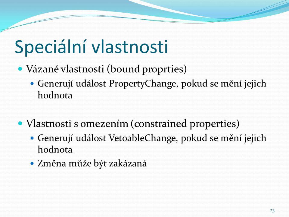 Speciální vlastnosti Vázané vlastnosti (bound proprties)