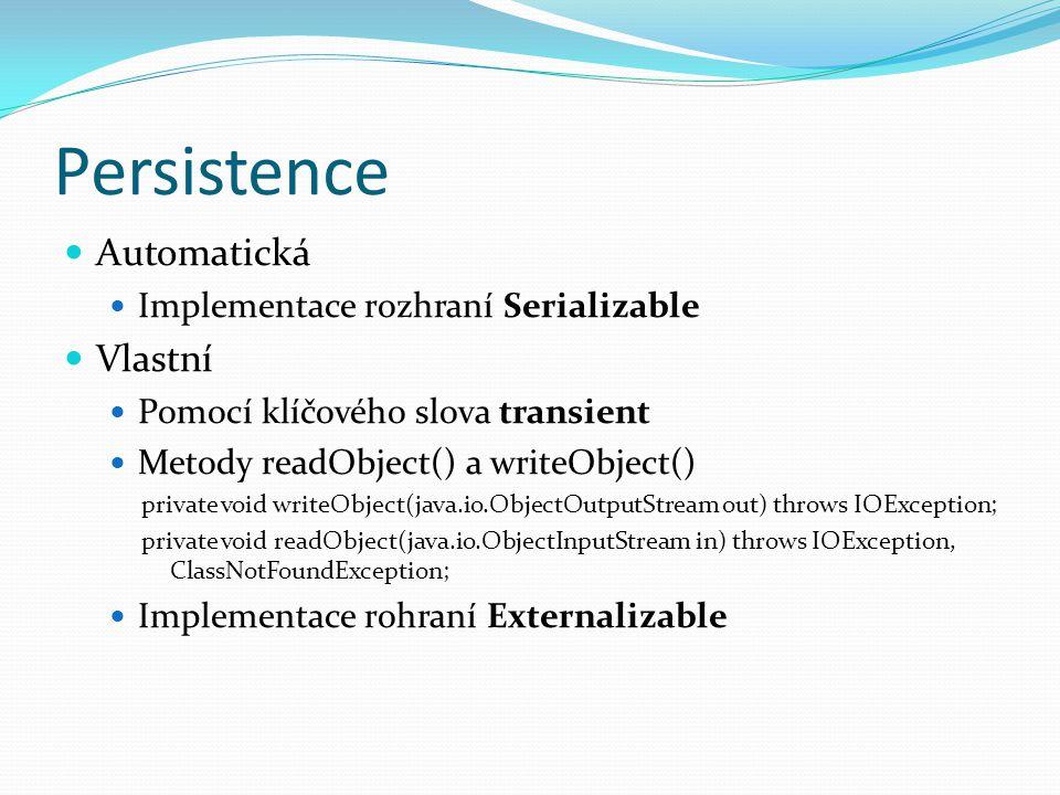 Persistence Automatická Vlastní Implementace rozhraní Serializable