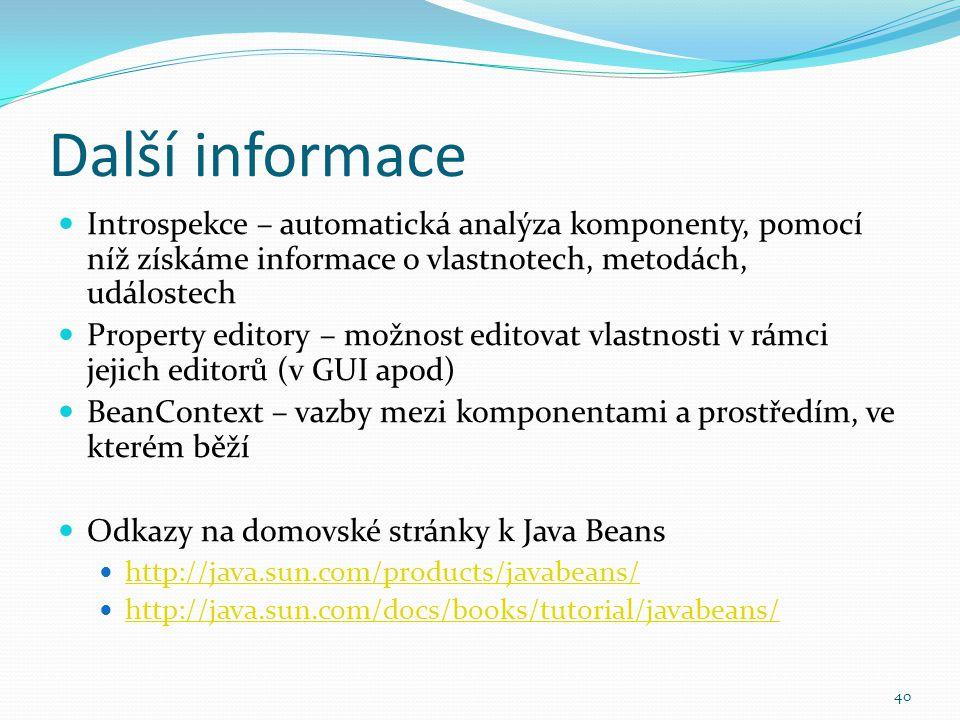Další informace Introspekce – automatická analýza komponenty, pomocí níž získáme informace o vlastnotech, metodách, událostech.