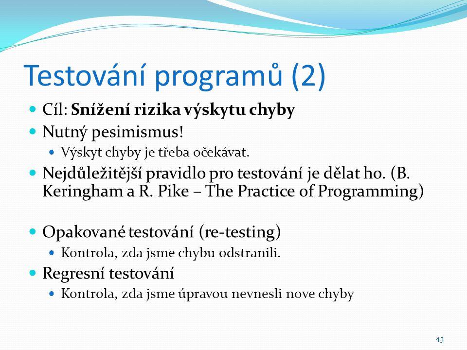 Testování programů (2) Cíl: Snížení rizika výskytu chyby