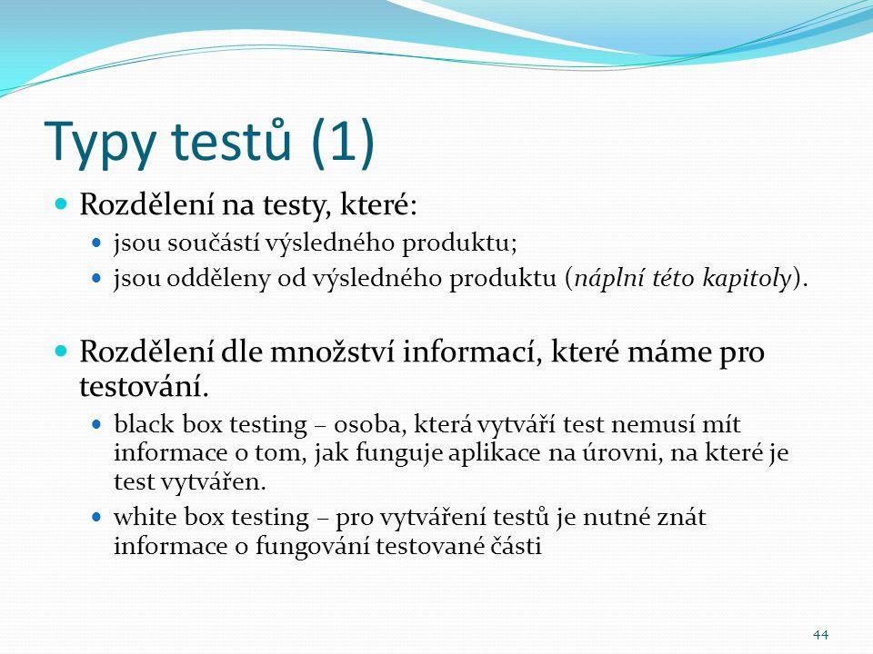 Typy testů (1) Rozdělení na testy, které: