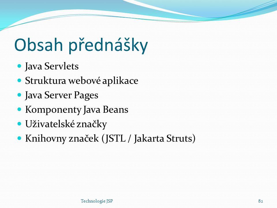 Obsah přednášky Java Servlets Struktura webové aplikace