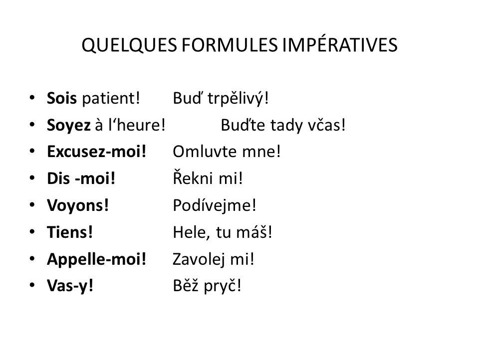QUELQUES FORMULES IMPÉRATIVES