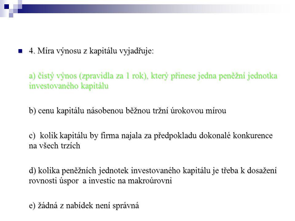 4. Míra výnosu z kapitálu vyjadřuje: