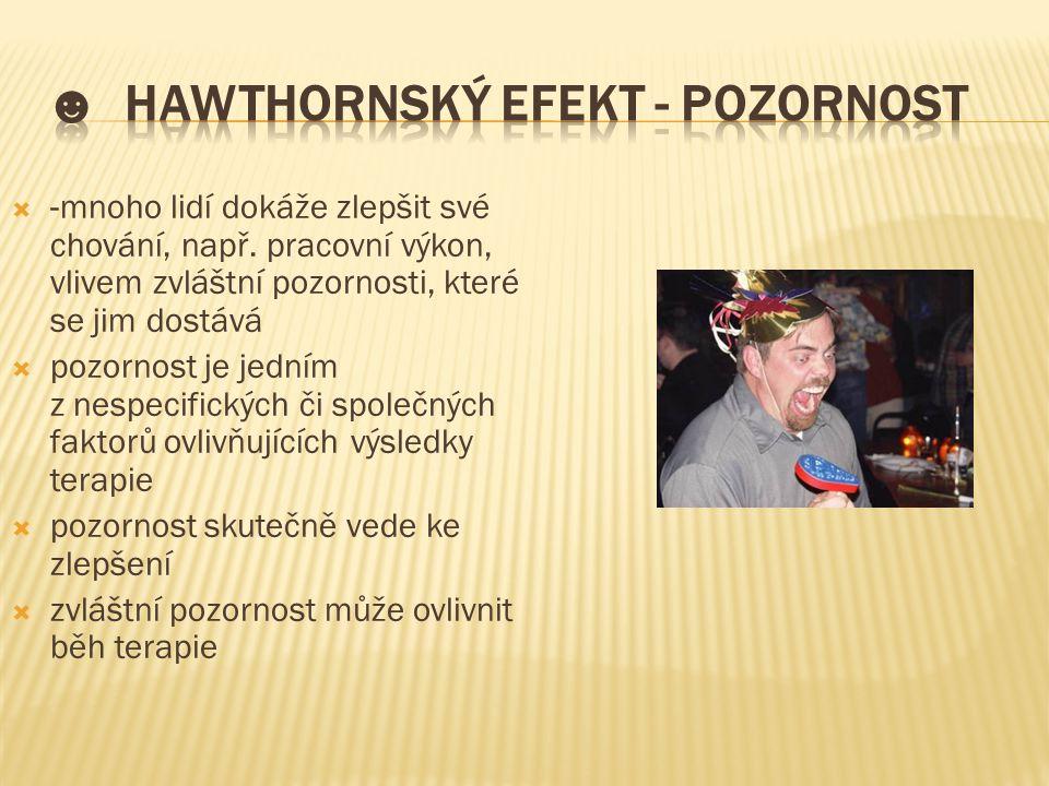 ☻ Hawthornský efekt - pozornost