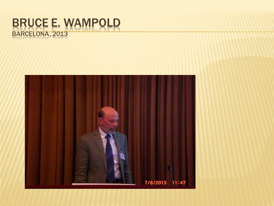 Bruce E. Wampold Barcelona, 2013