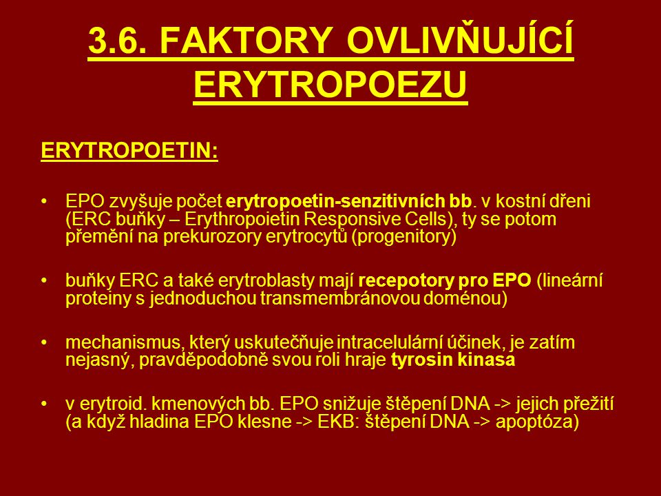 3.6. FAKTORY OVLIVŇUJÍCÍ ERYTROPOEZU
