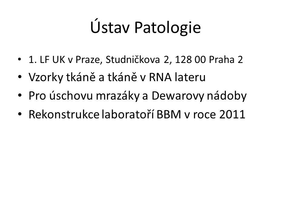 Ústav Patologie Vzorky tkáně a tkáně v RNA lateru