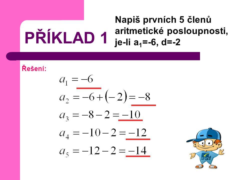 Napiš prvních 5 členů aritmetické posloupnosti, je-li a1=-6, d=-2