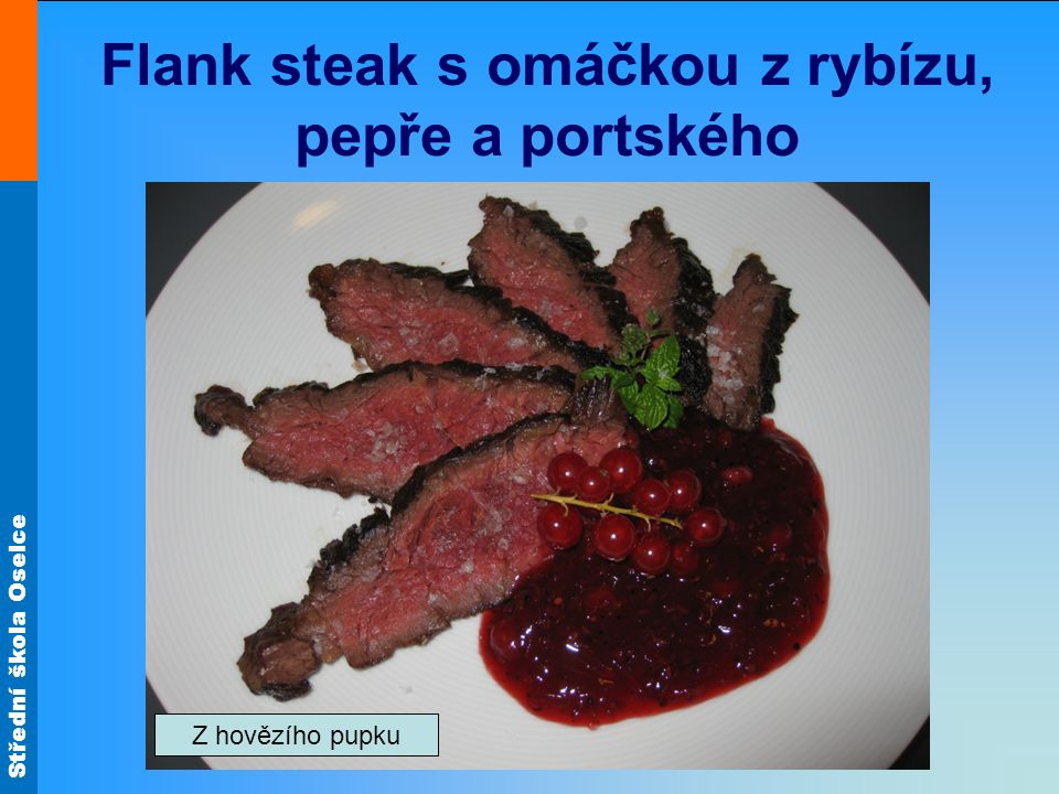 Flank steak s omáčkou z rybízu, pepře a portského
