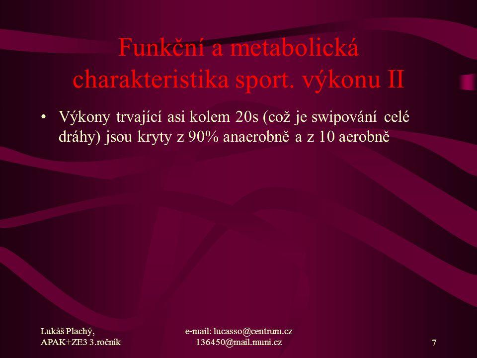 Funkční a metabolická charakteristika sport. výkonu II