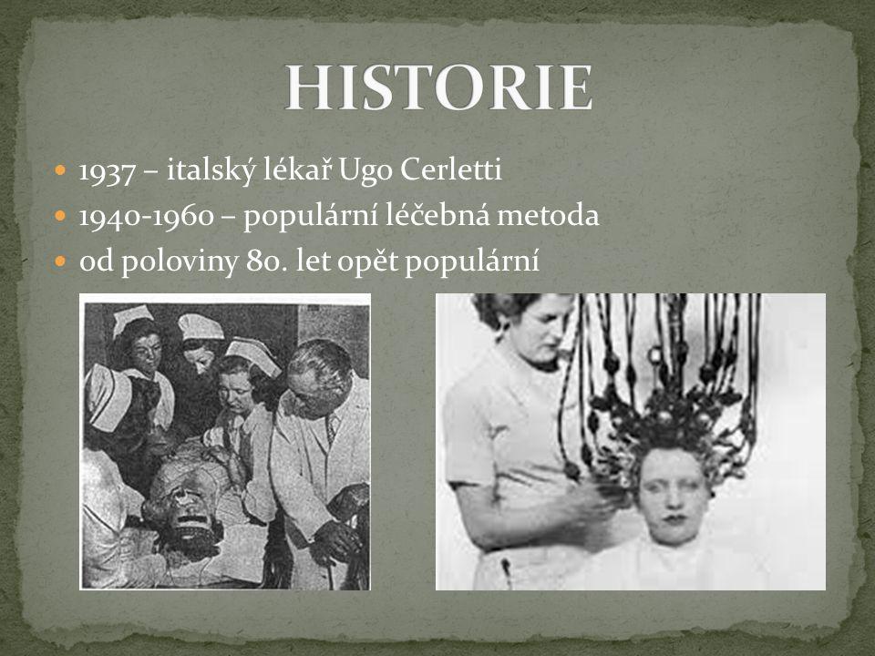 HISTORIE 1937 – italský lékař Ugo Cerletti