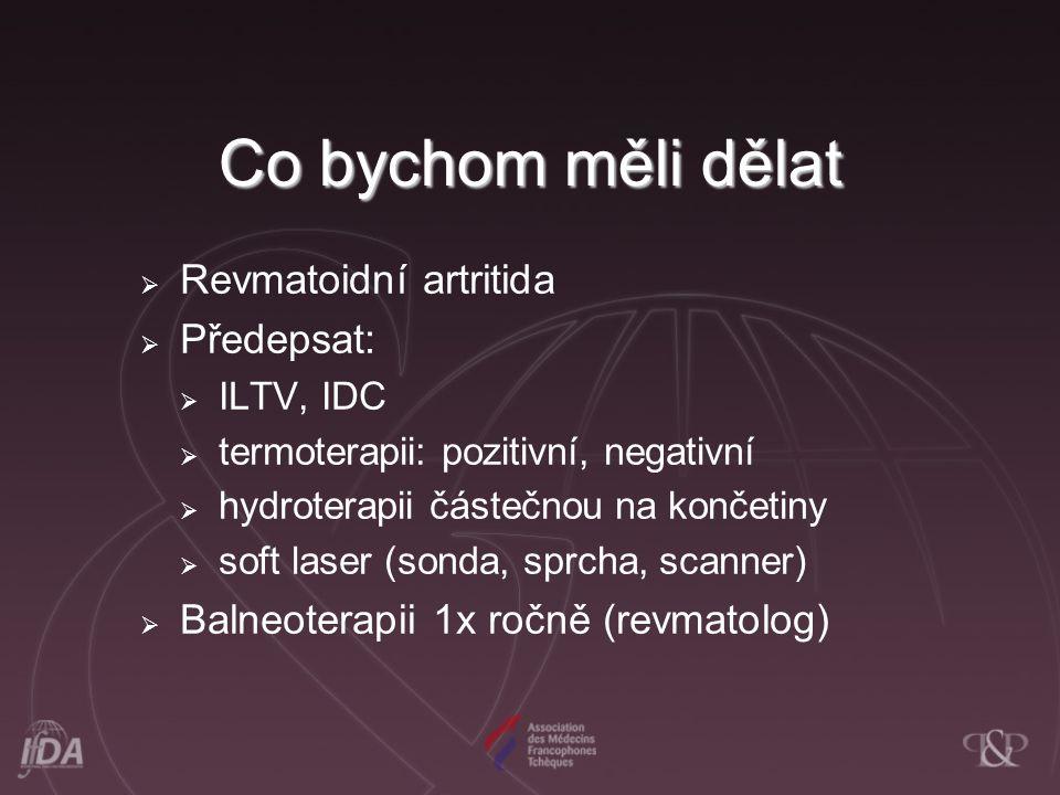 Co bychom měli dělat Revmatoidní artritida Předepsat: