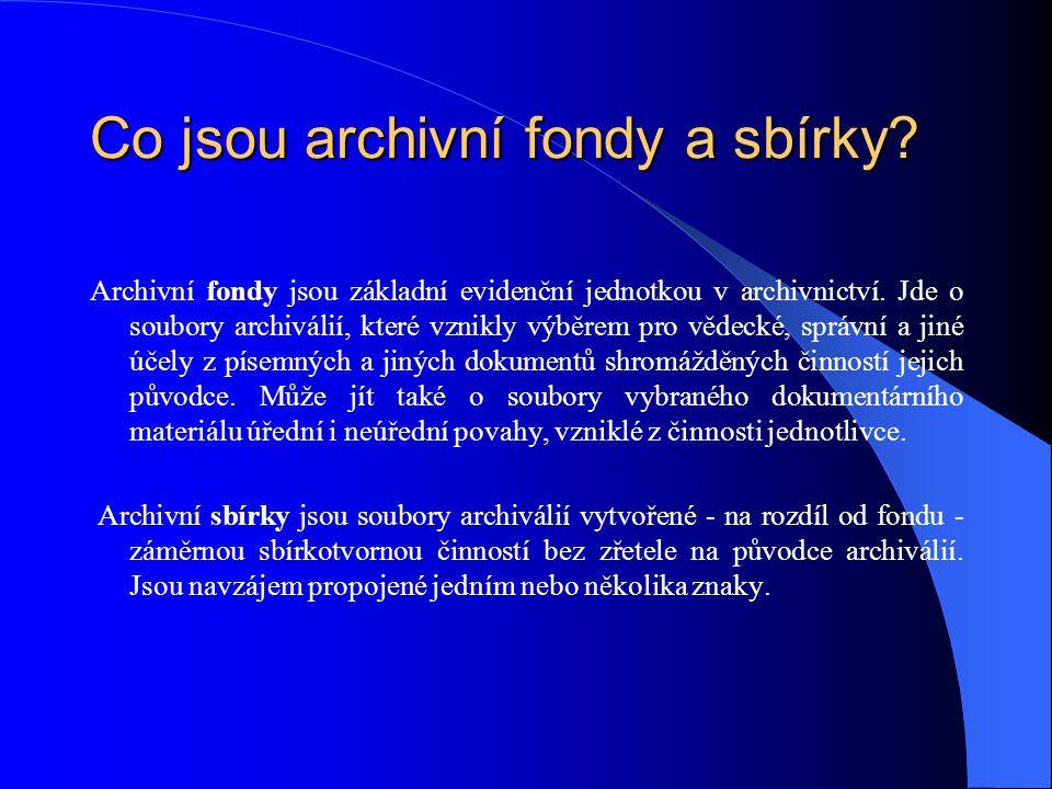 Co jsou archivní fondy a sbírky