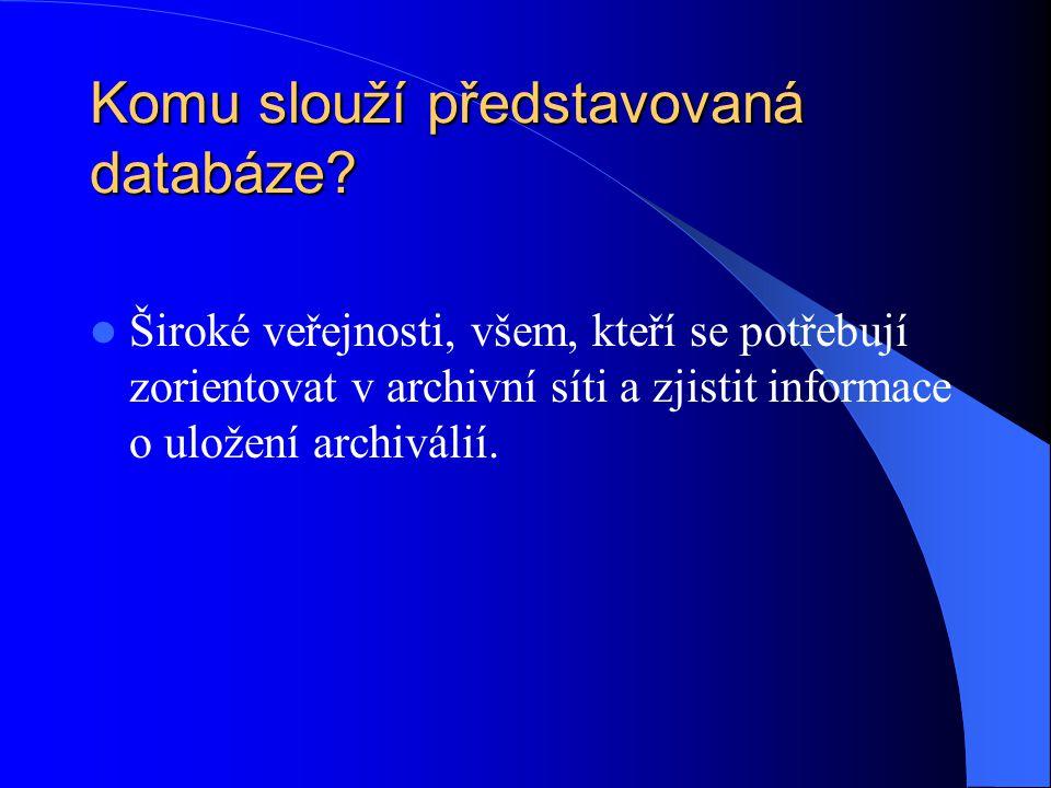 Komu slouží představovaná databáze