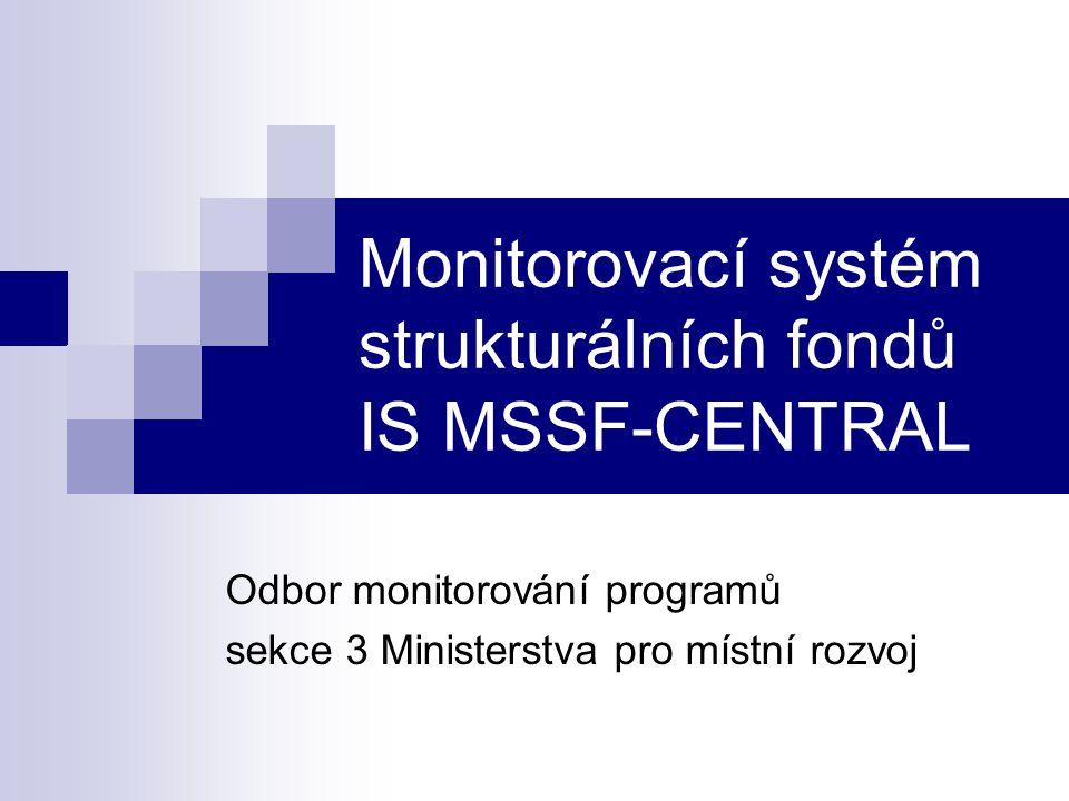 Monitorovací systém strukturálních fondů IS MSSF-CENTRAL