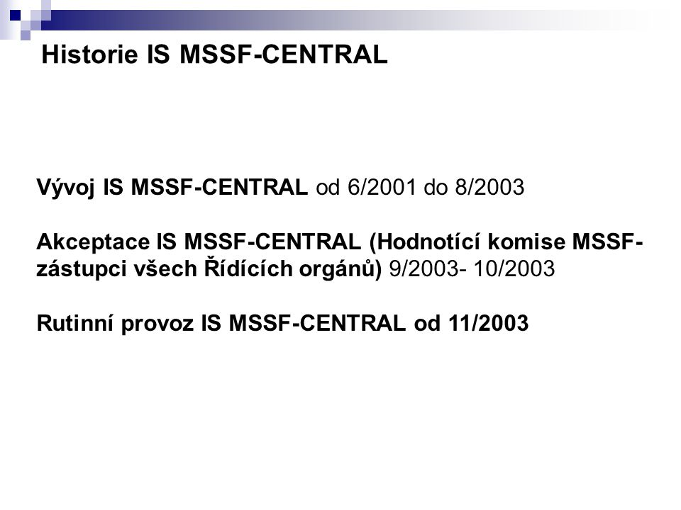 Historie IS MSSF-CENTRAL