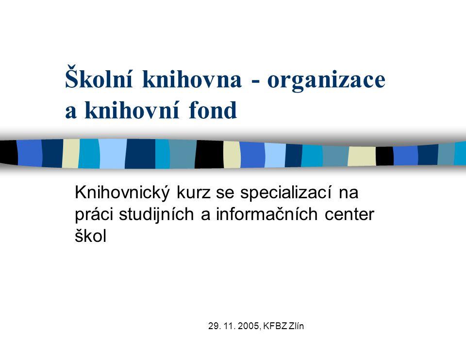 Školní knihovna - organizace a knihovní fond