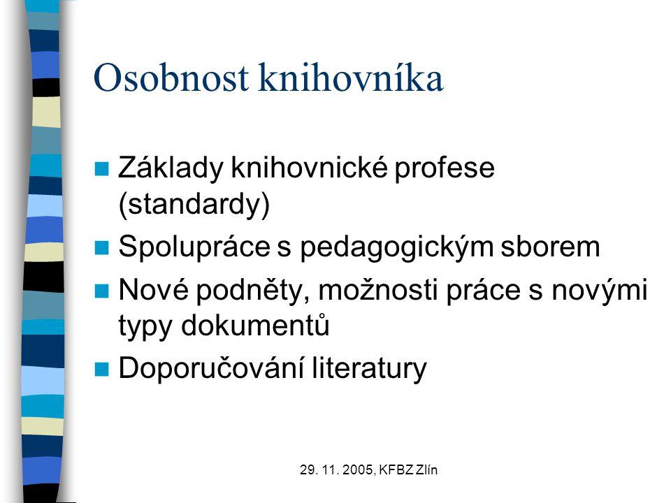 Osobnost knihovníka Základy knihovnické profese (standardy)